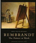 Rembrandt: A Painter at Work