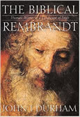 Biblical Rembrandt: Human Painter In A Landscape Of Faith